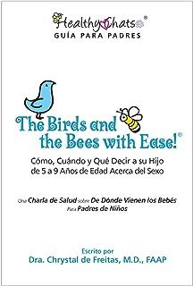 The Birds and the Bees with Ease! Cómo, Cuándo y Qué Decir a Su Hijo de 5 a 9 Años de Edad Acerca de
