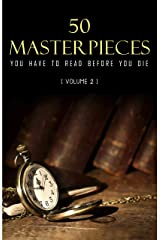 50 Masterpieces you have to read before you die vol: 2 Kindle Edition