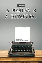 A menina e a ditadura (Portuguese Edition)