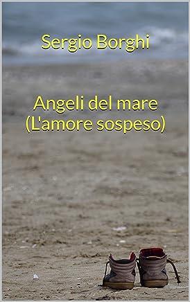Sergio Borghi   Angeli del mare (Lamore sospeso): (Lamore sospeso)