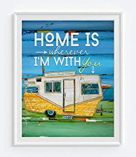 Home Is Wherever I'm With You, Danny Phillips Art Print, Unframed, Vintage Shasta RV Trailer Camper Camping Inspirational Coastal Wall Decor Poster Gift, 8x10 Inches
