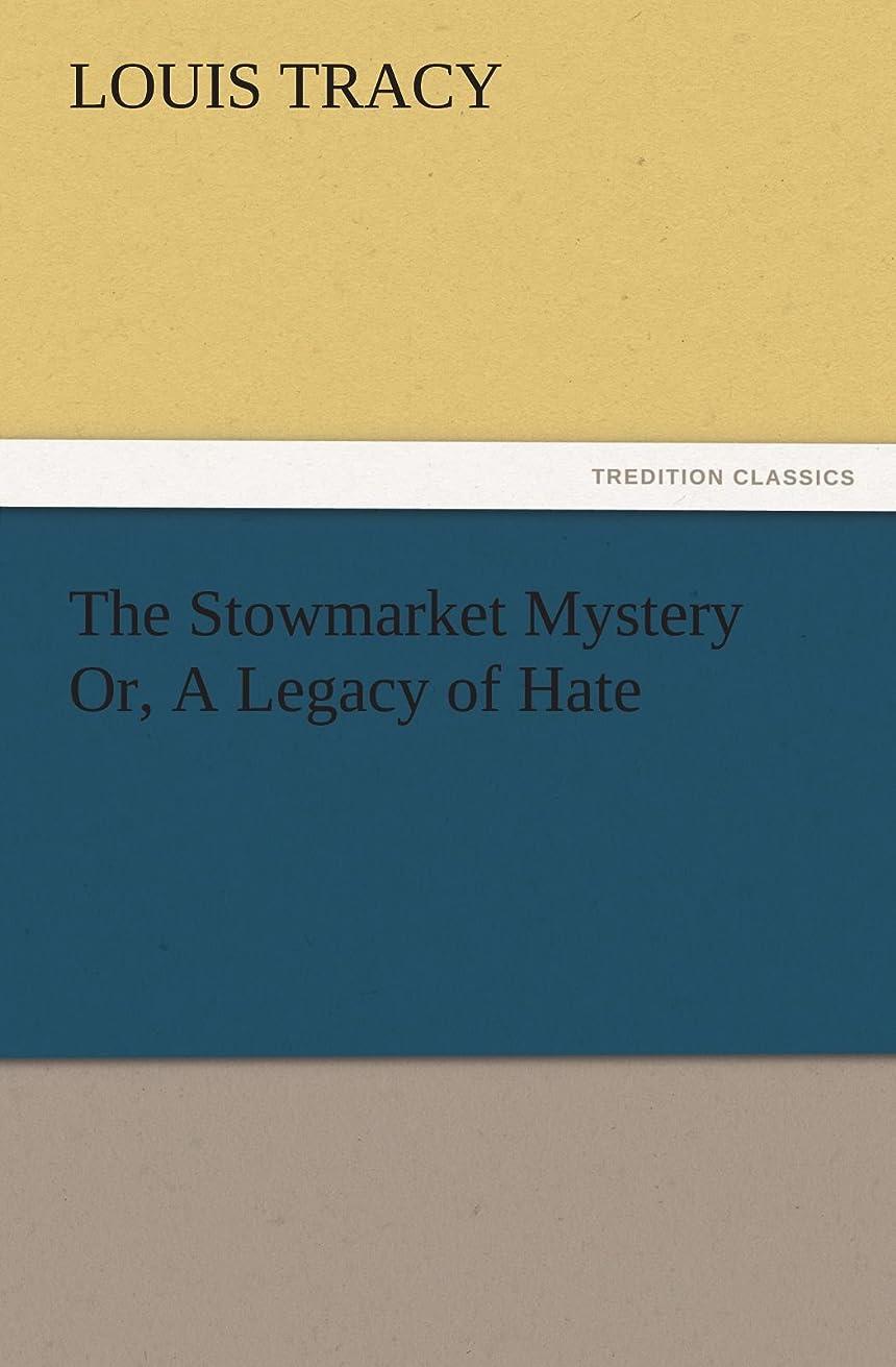 アフリカ鳴らすネクタイThe Stowmarket Mystery Or, a Legacy of Hate (TREDITION CLASSICS)