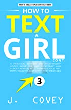 How to Text a Girl Cont.: A Practical Texting and Relationship Advice Guide for Men to Attract and Seduce Women with Examples of Flirty, Dirty, Naughty, ... Messages (ATGTBMH Colored Version Book 3)