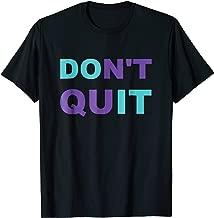 Inspiration Don't Quit, Do It Perseverance Inspiring T-Shirt