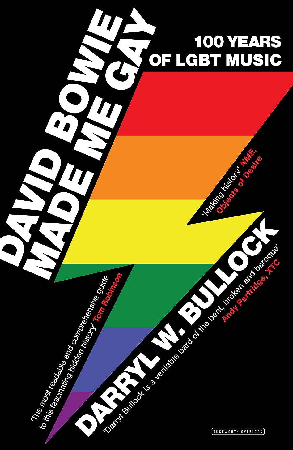 不良品いらいらする枢機卿David Bowie Made Me Gay: 100 Years of LGBT Music (English Edition)