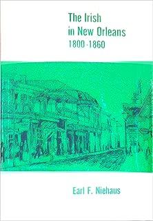 The Irish in New Orleans, 1800-1860 (The Irish Americans)