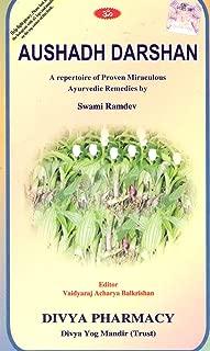 Aushadh Darshan A Repertotire of Proven Miraculous Ayurvedic Remedies by Swami Ramdev