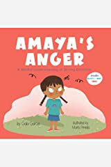 Amaya's Anger: A Mindful Understanding of Strong Emotions (Growing Heart & Minds) Kindle Edition