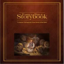 """Family Bible Storybook: """"A Journey Through the Great Stories of the Bible"""""""