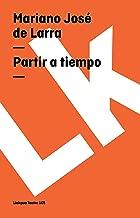 Partir a tiempo (Teatro nº 165) (Spanish Edition)