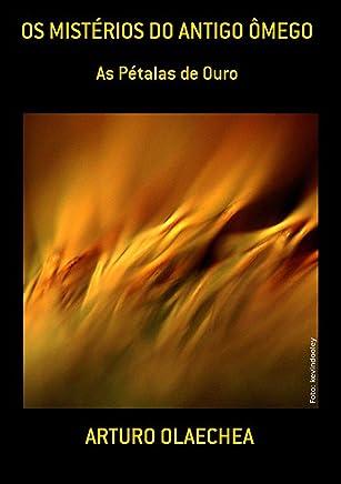 Os MistÉrios Do Antigo Ômego (Portuguese Edition)