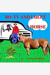 Bo-Ty And I Meet A Horse Paperback