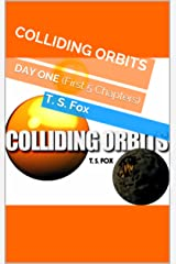 COLLIDING ORBITS: DAY ONE (First 5 Chapters) (English Edition) Versión Kindle