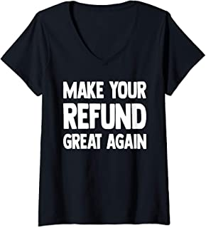 Womens Make Your Refund Great Again Accountant Gift V-Neck T-Shirt