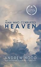 The Man Who Corrupted Heaven: A beautifully dark novel of self-discovery