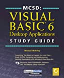 MCSD : Visual Basic 6 Desktop Applications Study Guide