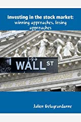 Investing in the Stock Market: Winning Approaches, Losing Approaches (English Edition) Format Kindle
