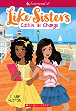 Caitlin in Charge (American Girl: Like Sisters #4)
