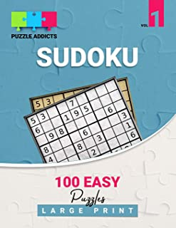 Puzzle Addicts Sudoku 100 Easy Puzzles Large Print Vol 1: Beginner One Easy Sudoku Per Page Includes Solutions Ideal For Seniors 8.5 x 11