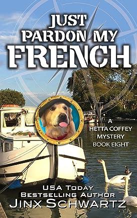 Just Pardon My French (Hetta Coffey Series, Book 8) (English Edition)