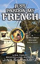 Just Pardon My French (Hetta Coffey Series Book 8) (English Edition)