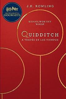 Quidditch a través de los tiempos: Harry Potter Libro de la Biblioteca Hogwarts (Un libro de la biblioteca de Hogwarts nº 2)