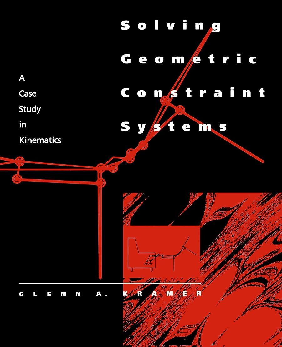 アーティスト矢じりチューインガムSolving Geometric Constraint Systems: A Case Study in Kinematics (Artificial Intelligence Series)