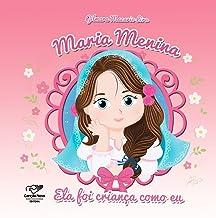 Maria Menina: Ela Foi Criança Como Eu
