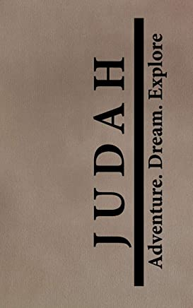 Judah Adventure Dream Explore: Personalized Journals for Travelers