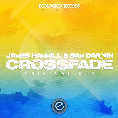 Crossfade (Original Mix) by Sam Darwin James Hammill on