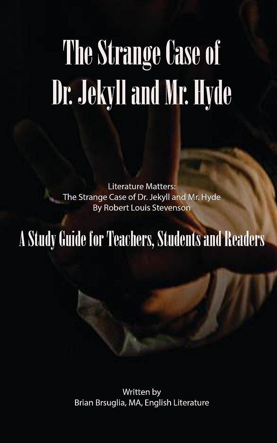 かろうじて豊富にオークLiterature Matters: The Strange Case Of Dr. Jekyll And Mr. Hyde: A Study Guide For Teachers, Students And Readers (English Edition)