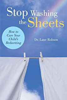 Stop Washing the Sheets: How to Cure Your Child's Bedwetting