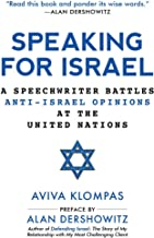 Speaking for Israel: A United Nations Speechwriter Battles Public Opinion