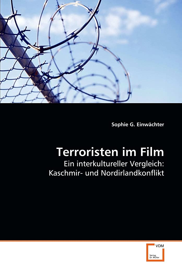 ハントスチール立ち寄るTerroristen im Film: Ein interkultureller Vergleich: Kaschmir- und Nordirlandkonflikt