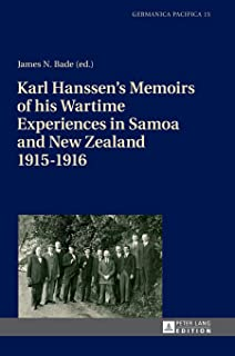 Karl Hanssen's Memoirs of his Wartime Experiences in Samoa and New Zealand 1915–1916