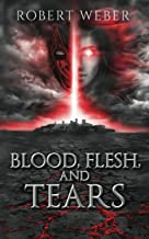 Blood, Flesh, and Tears