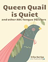 Queen Quail is Quiet: and other ABC Tongue Twisters (Xist Children's Books) (English Edition)