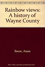 Rainbow views: A history of Wayne County