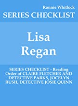 Lisa Regan - SERIES CHECKLIST - Reading Order of CLAIRE FLETCHER AND DETECTIVE PARKS, JOCELYN RUSH, DETECTIVE JOSIE QUINN