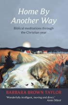 Home by Another Way: Biblical Reflections Through the Christian Year