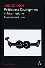 Judge Knot: Politics and Development in International Investment Law