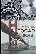 AutoCAD 2018 from Zero to Hero (AutoCAD From Zero to Hero)