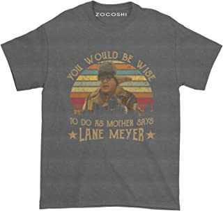 You Would be Wise to do as Mother says Lane Meyer T-Shirt