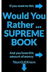 Would You Rather - Supreme Kindle Edition