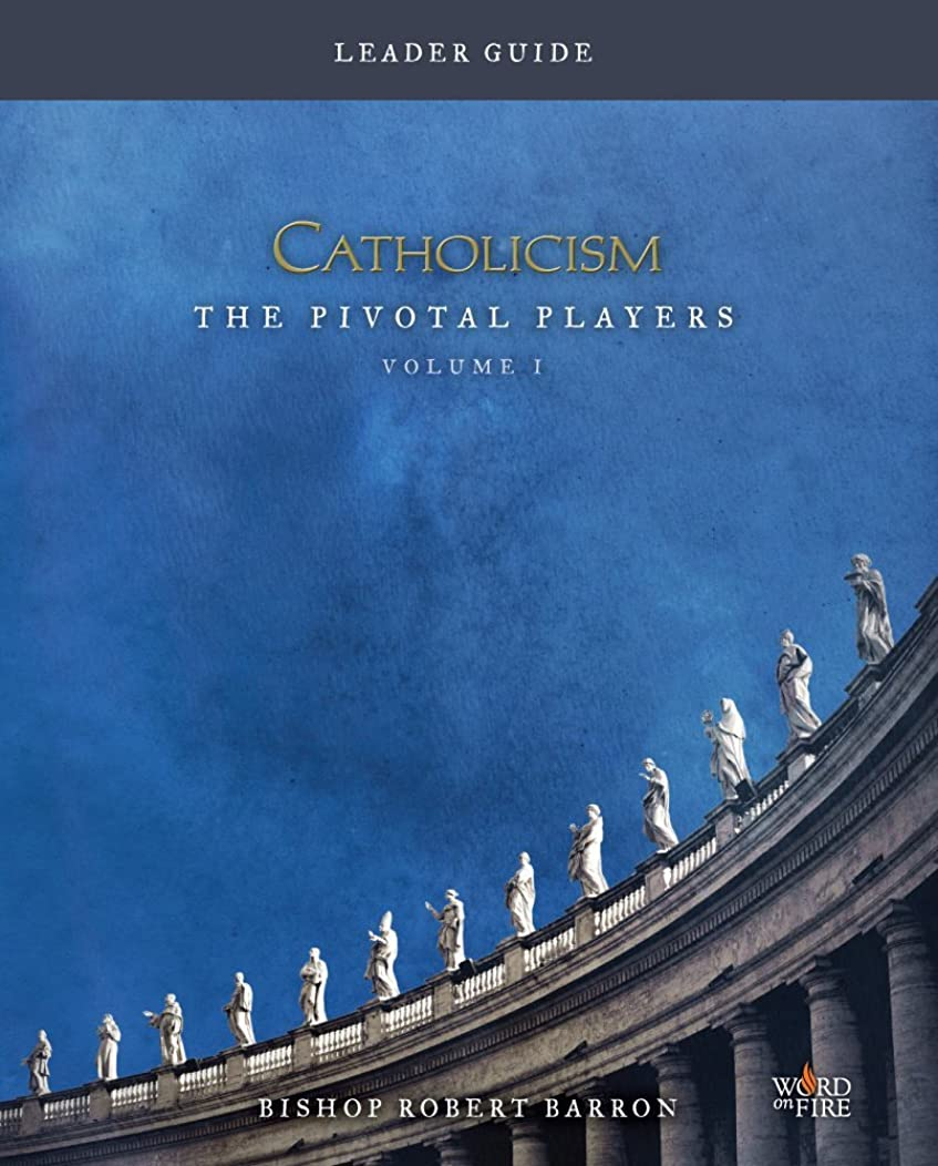 CATHOLICISM: The Pivotal Players Leader Guide