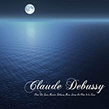 Clair de lune, Reverie - Debussy: Moon Songs au clair de la lune and Other Classical New Age Piano Music Favorites
