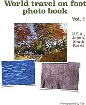 World travel on foot photo book (U.S.A., Japan, South Korea 1)
