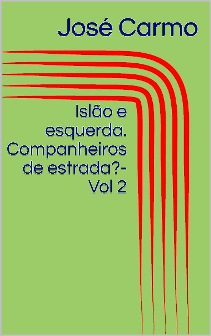 サーフィン前述のセンチメートルIsl?o e esquerda. Companheiros de estrada?-Vol 2 (O Ocidente, o Isl?o e a Esquerda) (Portuguese Edition)