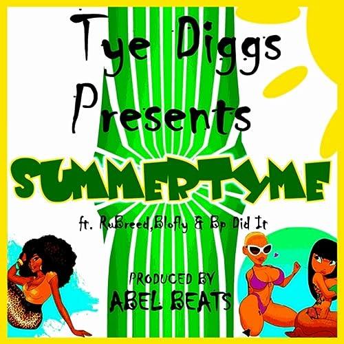 Summertyme (feat. RuBreed, Blo Fly & Bp Did It) de Tye Diggs ...