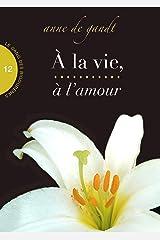 À la vie, à l'amour (Saison 12) Format Kindle